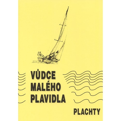 VŮDCE MALÉHO PLAVIDLA-PLACHTY