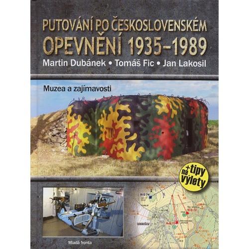 PUTOVÁNÍ PO ČESKOSLOVENSKÉM OPEVNĚNÍ 1935-1989