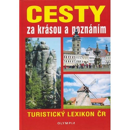 CESTY ZA KRÁSOU A POZNÁNÍM - TURISTICKÝ LEXIKON ČR