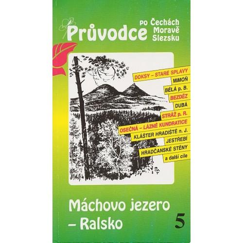 5 MÁCHOVO JEZERO-RALSKO
