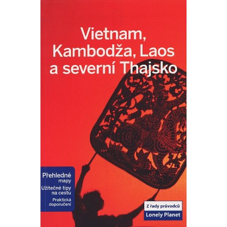 VIETNAM, KAMBODŽA, LAOS A SEVERNÍ THAJSKO