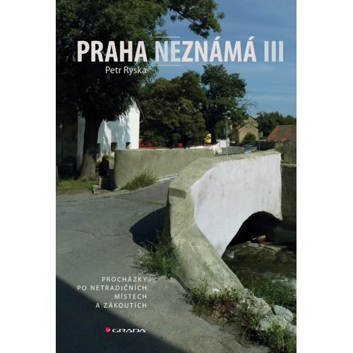 PRAHA NEZNÁMÁ III.