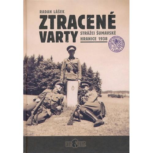 ZTRACENÉ VARTY - STRÁŽCI ŠUMAVSKÉ HRANICE 1938