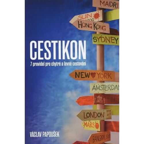 CESTIKON - 7 PRAVIDEL PRO CHYTRÉ A LEVNÉ CESTOVÁNÍ