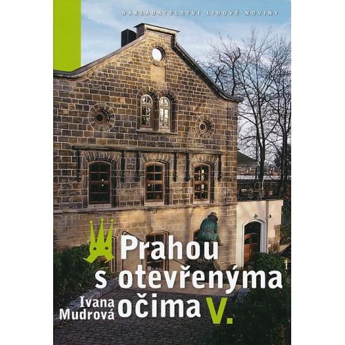 PRAHOU S OTEVŘENÝMA OČIMA V.