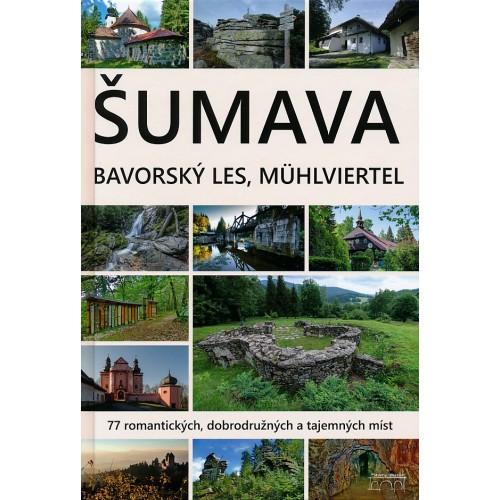 ŠUMAVA, BAVORSKÝ LES, MÜHLVIERTEL