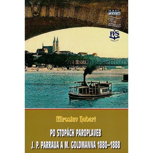 PO STOPÁCH PAROPLAVEB J. P. PARRAUA A M. GOLDMANNA 1880-1888