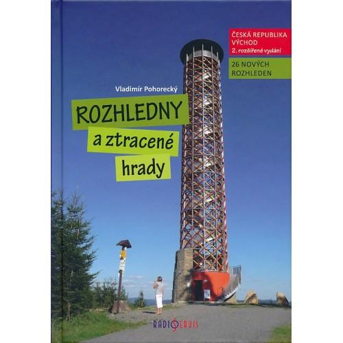 ROZHLEDNY A ZTRACENÉ HRADY 2. - ČESKÁ REPUBLIKA - VÝCHOD