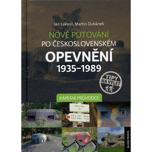 NOVÉ PUTOVÁNÍ PO ČESKOSLOVENSKÉM OPEVNĚNÍ 1935-1989